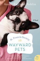 Cover image for St. Francis Society for Wayward Pets / Annie England Noblin.