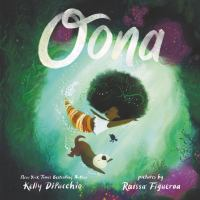 Cover image for Oona / words by Kelly DiPucchio ; pictures by Raissa Figueroa.