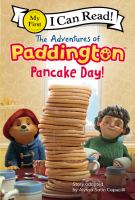 Cover image for The adventures of Paddington : pancake day! / adapted by Alyssa Satin Capucilli.