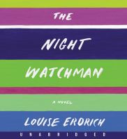 Cover image for The night watchman [sound recording] / Louise Erdrich.
