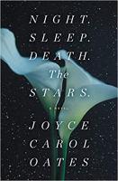 Cover image for Night. Sleep. Death. The Stars [sound recording] / Joyce Carol Oates.