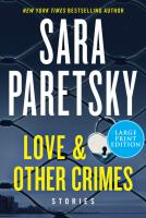 Cover image for Love & other crimes [text (large print)] : stories / Sara Paretsky.
