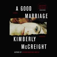 Cover image for A good marriage [sound recording] / Kimberly McCreight.