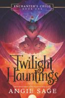 Cover image for Twilight hauntings / Angie Sage.