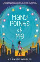 Imagen de portada para Many points of me / Caroline Gertler ; illustrations by Vesper Stamper.