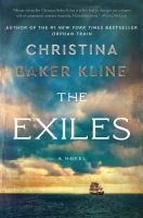 Cover image for The exiles [sound recording] / Christina Baker Kline.