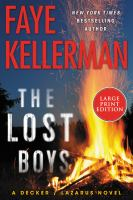 Cover image for The lost boys [text (large print)]:  a decker/lazarus novel