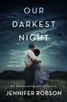 Cover image for Our darkest night : a novel of Italy and the Second World War / Jennifer Robson.