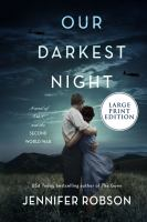 Cover image for Our darkest night [text (large print)] : a novel of Italy and the Second World War / Jennifer Robson.