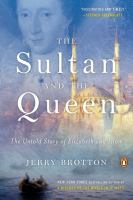 Cover image for The Sultan and the Queen : the untold story of Elizabeth and Islam / Jerry Brotton.