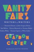 Cover image for Vanity fair's writers on writers / edited by Graydon Carter with an introduction by David Friend.