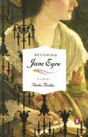 Cover image for Becoming Jane Eyre / Sheila Kohler.
