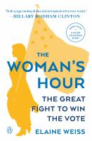 Cover image for The woman's hour [kit] : the great fight to win the vote / Elaine Weiss.