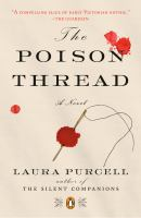 Cover image for The poison thread / Laura Purcell.
