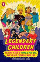 Cover image for Legendary children : the first decade of RuPaul's drag race and the last century of queer life / Tom Fitzgerald and Lorenzo Marquez.