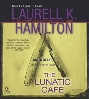 Cover image for The lunatic cafe [sound recording] / Laurell K. Hamilton.