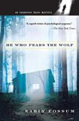 Cover image for He who fears the wolf / Karin Fossum ; translated from the Norwegian by Felicity David.