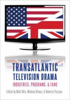 Cover image for Transatlantic television drama : industries, programs, & fans / edited by Matt Hills, Michele Hilmes, and Roberta Pearson.