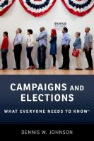 Cover image for Campaigns and elections : what everyone needs to know® / Dennis W. Johnson.