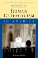 Cover image for Roman Catholicism in America / Chester Gillis.