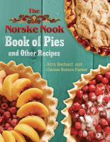 Cover image for The Norske Nook book of pies and other recipes / Jerry Bechard and Cindee Borton-Parker.
