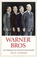 Cover image for Warner Bros : the making of an American movie studio / David Thomson.