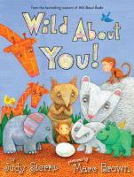 Cover image for Wild about you! / Judy Sierra ; pictures by Marc Brown.
