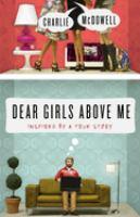 Imagen de portada para Dear girls above me : inspired by a true story / Charlie McDowell.