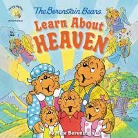Imagen de portada para The Berenstain Bears learn about heaven / by Mike Berenstain.