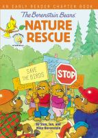 Cover image for The Berenstain Bears' nature rescue / by Stan, Jan, and Mike Berenstain.