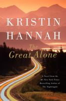 Cover image for The great alone / Kristin Hannah.
