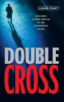 Cover image for Double cross [text (large print)] / by James Patterson.