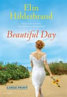 Cover image for Beautiful day [text (large print)] / Elin Hilderbrand.