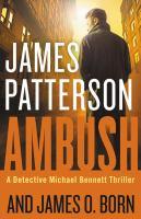 Cover image for Ambush / James Patterson and James O. Born.