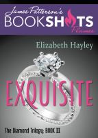 Cover image for Exquisite / Elizabeth Hayley ; foreword by James Patterson.