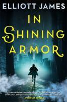 Cover image for In shining armor / Elliott James.