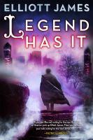 Cover image for Legend has it / Elliott James.