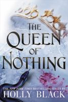 Cover image for The queen of nothing / Holly Black ; illustrations by Kathleen Jennings.