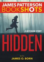 Cover image for Hidden / James Patterson with James O. Born.