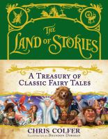 Imagen de portada para The Land of Stories. A treasury of classic fairy tales / Chris Colfer ; illustrated by Brandon Dorman.