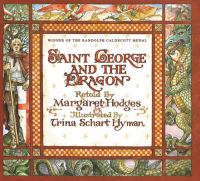 Imagen de portada para Saint George and the dragon : a golden legend / adapted by Margaret Hodges from Edmund Spencer's Faeirie Queene ; illustrated by Trina Schart Hyman.