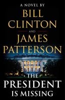 Cover image for The president is missing / Bill Clinton, James Patterson.