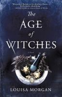 Cover image for The age of witches / Louisa Morgan.