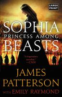Cover image for Sophia, princess among beasts [text (large print)] / James Patterson with Emily Raymond.