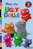 Cover image for Meet the ugly dolls / adapted by Celeste Sisler.