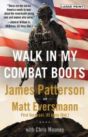 Cover image for Walk in my combat boots [text (large print)].:  true stories from america's bravest warriors