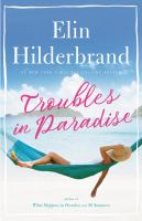 Cover image for Troubles in paradise / Elin Hilderbrand.