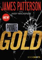 Cover image for Private: gold / James Patterson with Jassy MacKenzie.