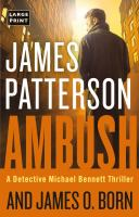Cover image for Ambush [text (large print)] / James Patterson and James O. Born.