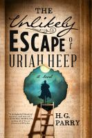 Cover image for The unlikely escape of Uriah Heep / H. G. Parry.